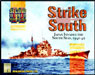 Strike South: Japan Invades the South Seas, 1941-42