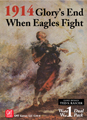 1914 Glory's End/When Eagles Fight