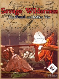 Savage Wilderness - The French and Indian War